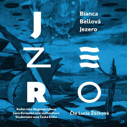 Audiokniha Jezero - Bianca Bellová - Lucie Žáčková