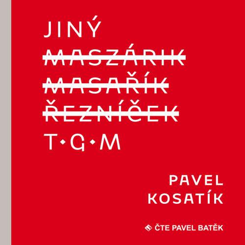 Audiokniha Jiný T.G.M. - Pavel Kosatík - Pavel Batěk
