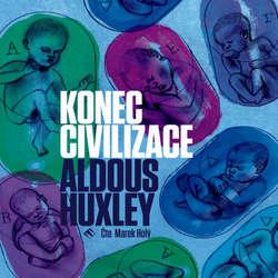 Audiokniha Konec civilizace - Aldous Huxley - Marek Holý
