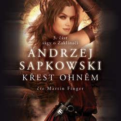 Audiokniha Křest ohněm - Andrzej Sapkowski - Martin Finger
