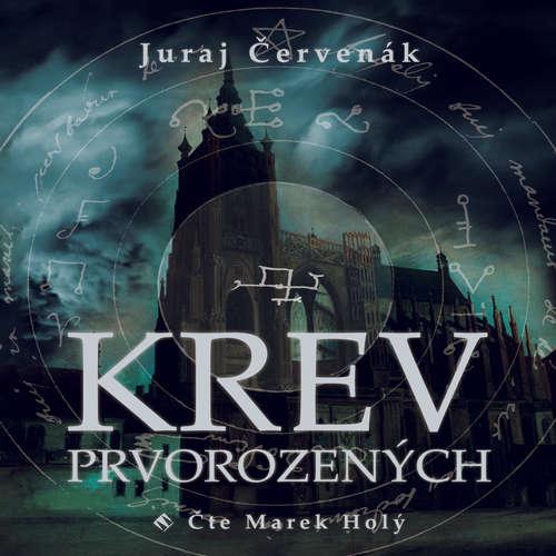 Audiokniha Krev prvorozených - Juraj Červenák - Marek Holý