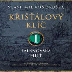 Audiokniha Křišťálový klíč I. - Falknovská huť - Vlastimil Vondruška - Jan Hyhlík