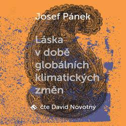 Audiokniha Láska v době globálních klimatických změn - Josef Pánek - David Novotný