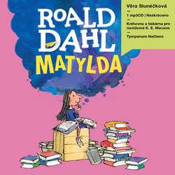 Audiokniha Matylda - Roald Dahl - Věra Šichtová / Slunéčková