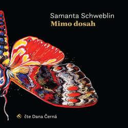 Audiokniha Mimo dosah - Samanta Schweblin - Dana Černá