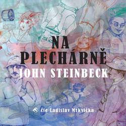 Audiokniha Na plechárně - John Steinbeck - Ladislav Mrkvička