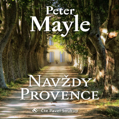 Audiokniha Navždy Provence - Peter Mayle - Pavel Soukup
