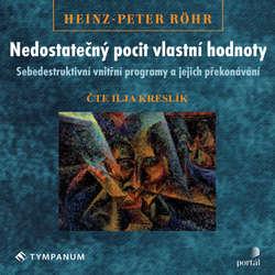 Audiokniha Nedostatečný pocit vlastní hodnoty - Heinz-Peter Röhr - Ilja Kreslík