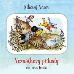 Audiokniha Neználkovy příhody - Nikolaj Nosov - Tomáš Jučička