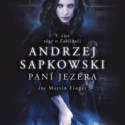 Audiokniha Paní jezera - Andrzej Sapkowski - Martin Finger