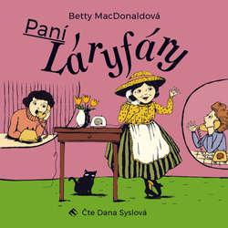Audiokniha Paní Láryfáry - Betty MacDonaldová - Dana Syslová