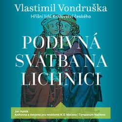 Audiokniha Podivná svatba na Lichnici - Vlastimil Vondruška - Jan Hyhlík