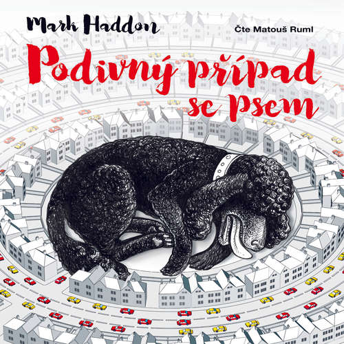 Audiokniha Podivný případ se psem - Mark Haddon - Matouš Ruml