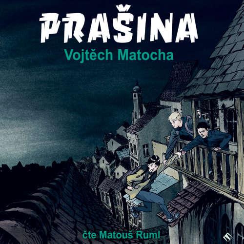 Audiokniha Prašina - Vojtěch Matocha - Matouš Ruml