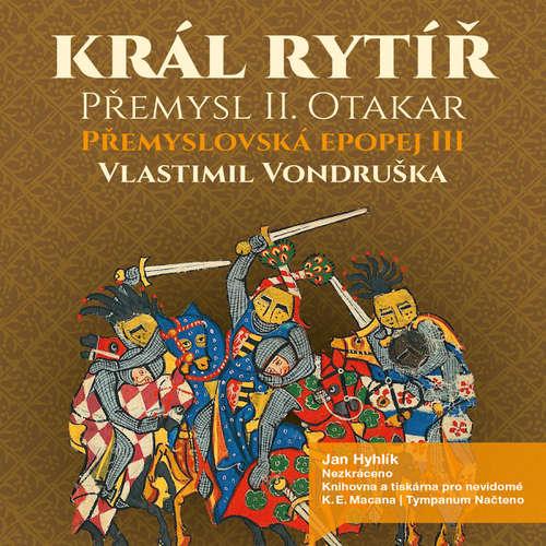 Audiokniha Přemyslovská epopej III - Král rytíř - Vlastimil Vondruška - Jan Hyhlík