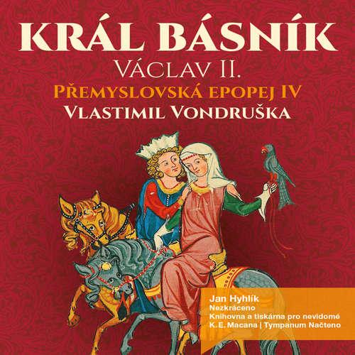 Audiokniha Přemyslovská epopej IV - Král básník - Vlastimil Vondruška - Jan Hyhlík