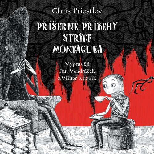 Audiokniha Příšerné příběhy strýce Montaguea - Chris Priestley - Jan Vondráček