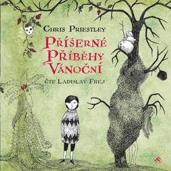 Audiokniha Příšerné příběhy vánoční - Chris Priestley - Ladislav Frej