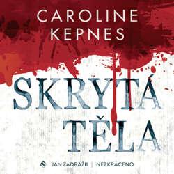 Audiokniha Skrytá těla - Caroline Kepnes - Jan Zadražil