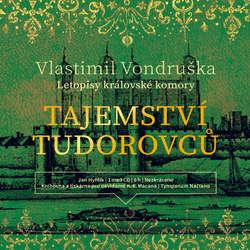 Audiokniha Tajemství Tudorovců - Vlastimil Vondruška - Jan Hyhlík
