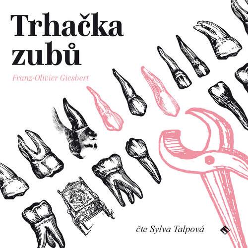 Audiokniha Trhačka zubů - Franz-Olivier Giesbert - Sylva Talpová