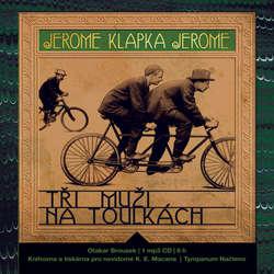 Audiokniha Tři muži na toulkách - Jerome Klapka Jerome - Otakar Brousek st.