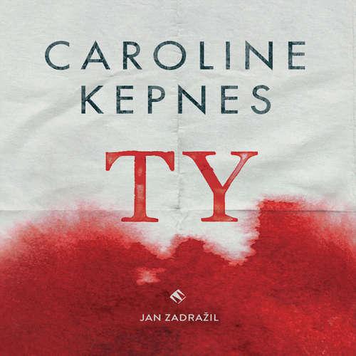 Audiokniha Ty - Caroline Kepnes - Jan Zadražil
