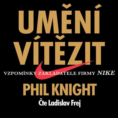 Audiokniha Umění vítězit - Phil Knight - Ladislav Frej