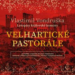 Audiokniha Velhartické pastorále - Vlastimil Vondruška - Jan Hyhlík