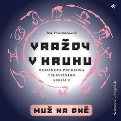 Audiokniha Vraždy v kruhu: Muž na dně - Iva Procházková - Jan Šťastný
