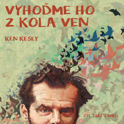 Audiokniha Vyhoďme ho z kola ven - Ken Kesey - Jiří Zavřel