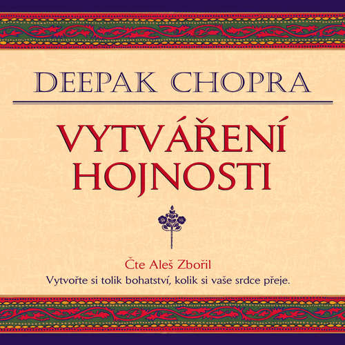 Audiokniha Vytváření hojnosti - Deepak Chopra - Aleš Zbořil
