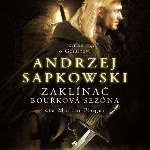 Audiokniha Zaklínač: Bouřková sezóna - Andrzej Sapkowski - Martin Finger