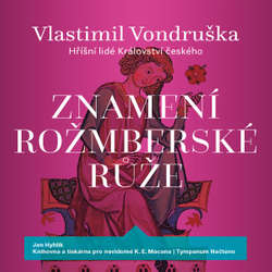 Audiokniha Znamení rožmberské růže - Vlastimil Vondruška - Jan Hyhlík
