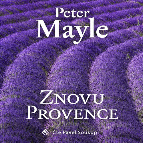 Audiokniha Znovu Provence - Peter Mayle - Pavel Soukup