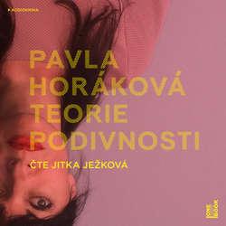 Audiokniha Teorie podivnosti - Pavla Horáková - Jitka Ježková
