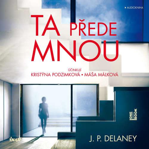 Audiokniha Ta přede mnou - J. P. Delaney - Máša Málková