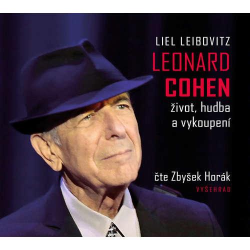 Audiokniha Leonard Cohen - Život, hudba a vykoupení - Liel Leibovitz - Zbyšek Horák