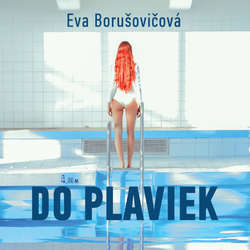 Audiokniha Do plaviek - Eva Borušovičová - Eva Borušovičová