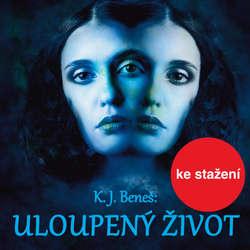 Audiokniha Uloupený život - Karel Josef Beneš - Jana Drbohlavová