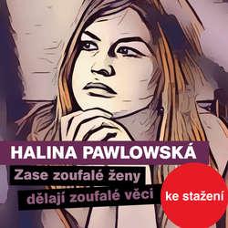 Audiokniha Zase zoufalé ženy dělají zoufalé věci - Jaroslav Pokorný - Halina Pawlowská