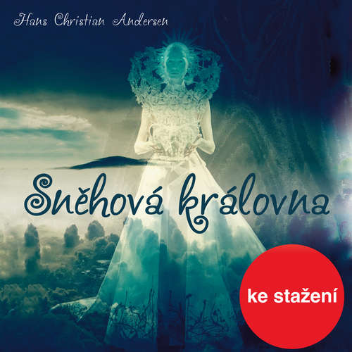 Audiokniha Sněhová královna - Hans Christian Andersen - Petr Pelzer