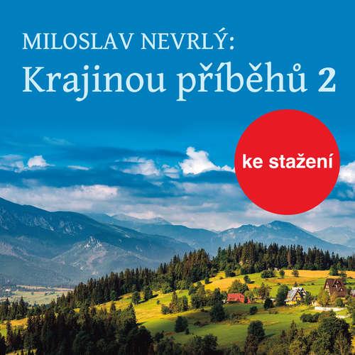 Audiokniha Krajinou příběhů 2 - četba z Knihy o Jizerských horách - Miloslav Nevrlý - Václav Helšus