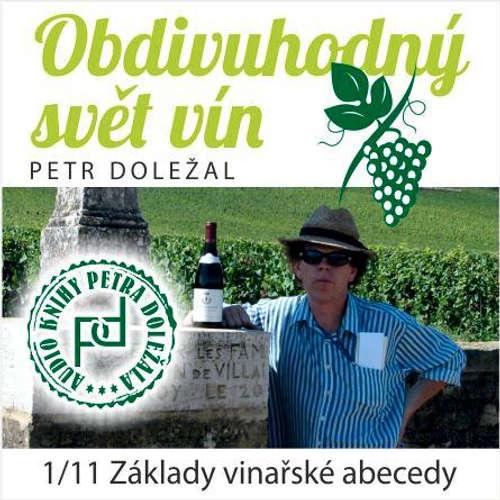 Audiokniha Obdivuhodný svět vín 1 - Petr Doležal - Petr Doležal