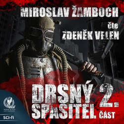 Audiokniha Drsný spasitel 2 (dokončení) - Miroslav Žamboch - Zdeněk Velen