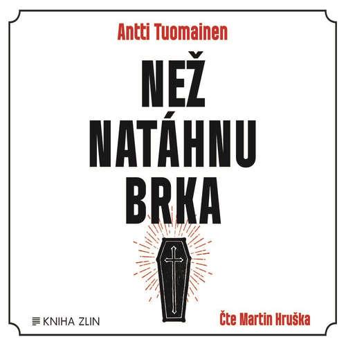 Audiokniha Než natáhnu brka - Antti Tuomainen - Martin Hruška