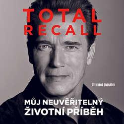 Audiokniha Total Recall - Arnold Schwarzenegger - Luboš Ondráček