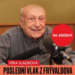 Audiokniha Poslední vlak z Frývaldova - Věra Sládková - Stanislav Zindulka