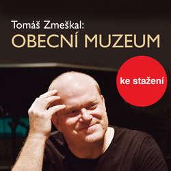 Audiokniha Obecní museum - Tomáš Zmeškal - Petr Šplíchal