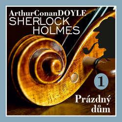 Audiokniha Návrat Sherlocka Holmese 1 - Prázdný dům - Arthur Conan Doyle - Václav Knop
